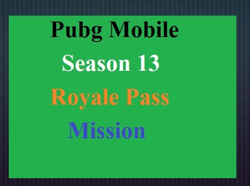 Pubg Mobile Season 13 Royale Pass Mission