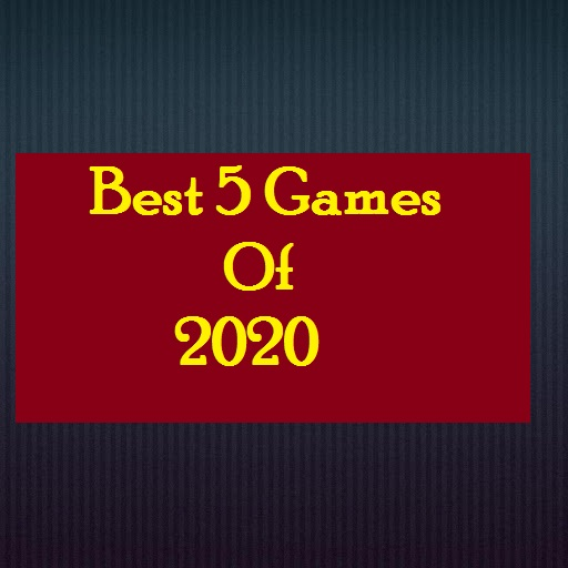 Best 5 Games Of 2020 ,