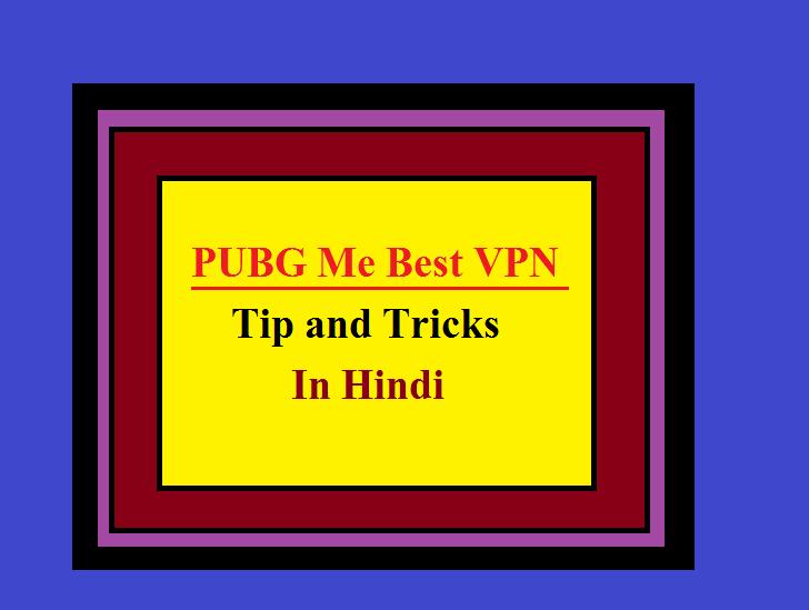 PUBG me best VPN Tip and Tricks in hindi