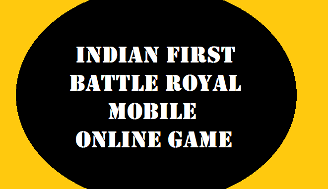Indian First Battle Royal Mobile Online Game