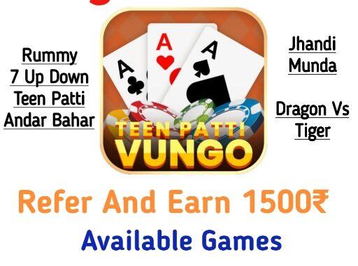 Vungo Teen Patti App Available Games, Rummy, 7 Up Down, Jhandi Munda, Dragon Vs Tiger, Teen Patti, Andar Bahar,